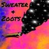 Sweater & Zoots  [Prod. Blazin Beats]