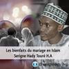 Les Bienfaits Du Mariage En Islam - Serigne Hady Touré