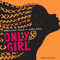 Only Girl feat. Moelogo