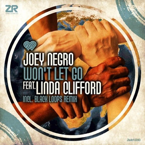 "EXCLUSIVE PREVIEW - JOEY NEGRO FT LINDA CLIFFORD ""WON'T LET GO"""