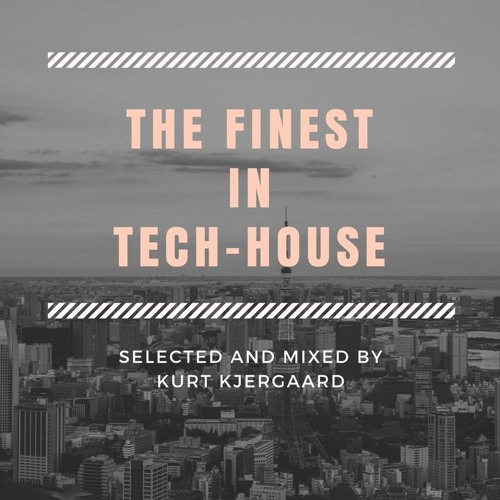 The Finest In Techhouse - Selected and Mixed by Kurt Kjergaard