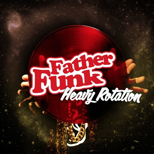 Father Funk - Heavy Rotation (OUT NOW!)