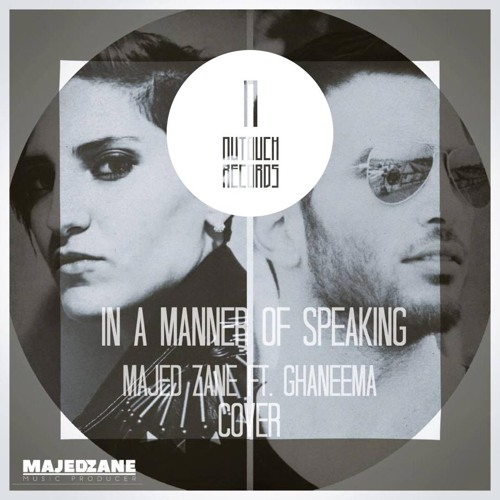 "In a Manner of Speaking (Majed Zane Ft. Ghaneema)""Radio Edit"""