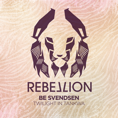 Premiere: Be Svendsen - Twilight In Tankwa [Rebellion]