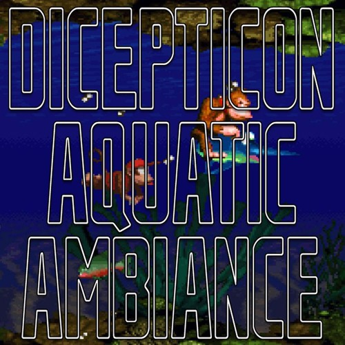 donkey kong country - aquatic ambiance (dicepticon remix)