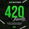420 Friendly (Produced By daMFmastermind X Sounds MadeTheBeat)