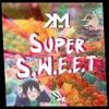 Super S.W.E.E.T (Radio Edit)