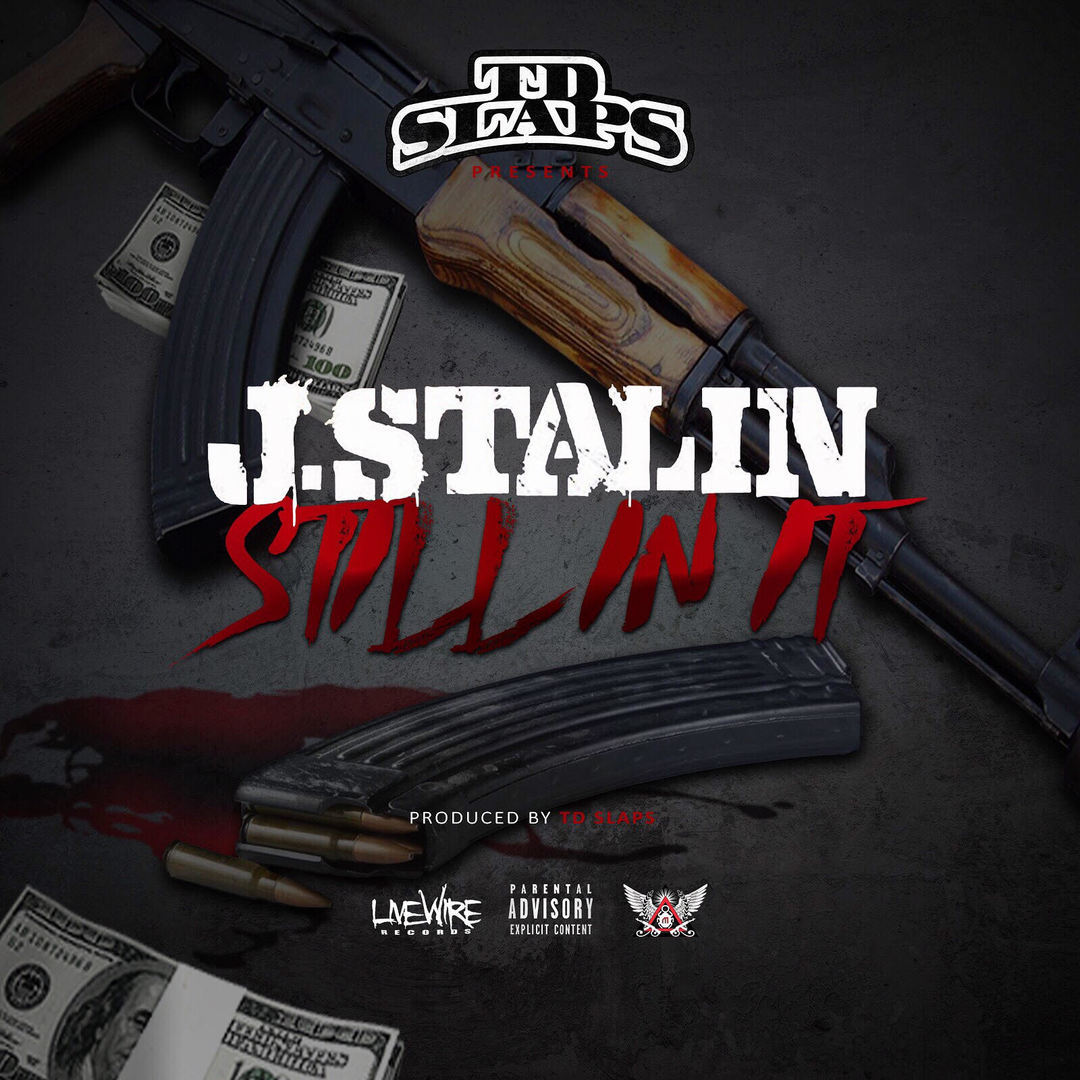 J. Stalin - Still In It (Prod. TD Slaps) [Thizzler.com Exclusive]