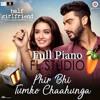 Phir Bhi Tumko Chahuga Half Girlfriend Piano Cover