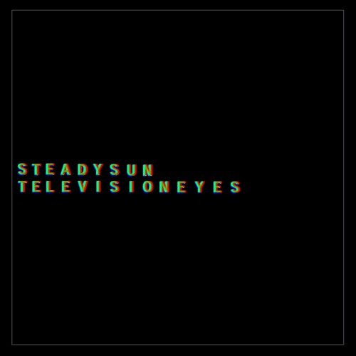 Steady Sun - Television Eyes
