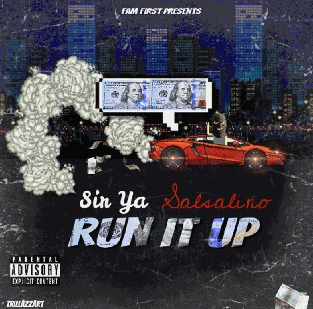 Sir Ya x Salsalino - Run It Up (Prod. @BSilOnDaTrak) [Thizzler.com Exclusive]