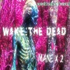 Wake The Dead by Mane x 2
