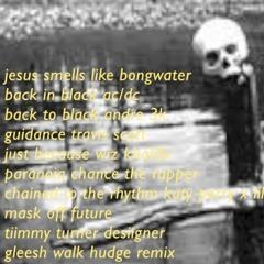 jesus smells like bong water