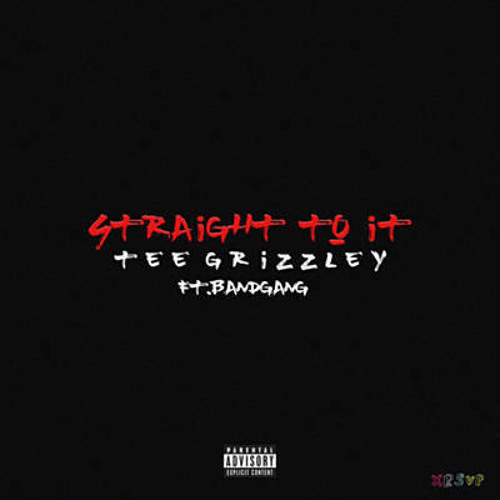 Tee Grizzley X BandGang - Straight To It