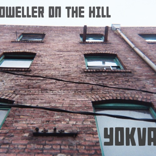 Yokva by Dweller on the Hill