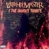 LEX THE HEX MASTER and THE UNHOLY TRINITY-Never Quit