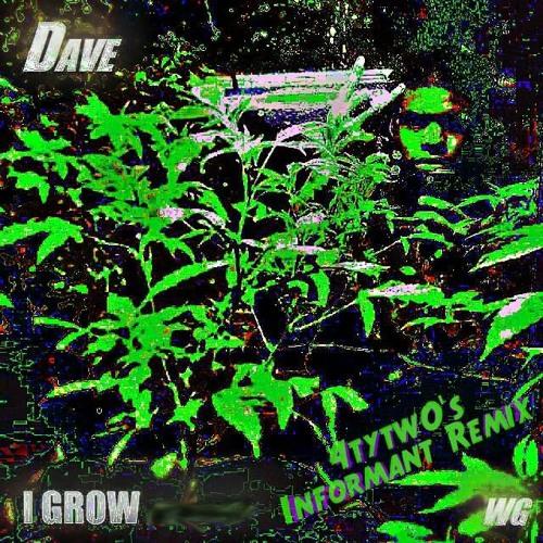 DAVE // I GROW (4tytw0's Informant Ass Bootleg)