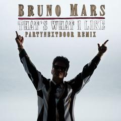 Bruno Mars - That's What I Like (PARTYNEXTDOOR Remix)