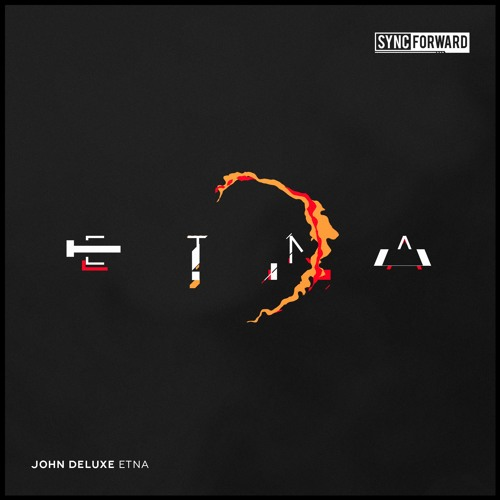 John Deluxe - Etna (Original Mix)