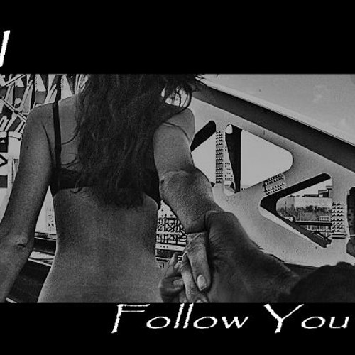 Follow You (Prod by: TreyR)