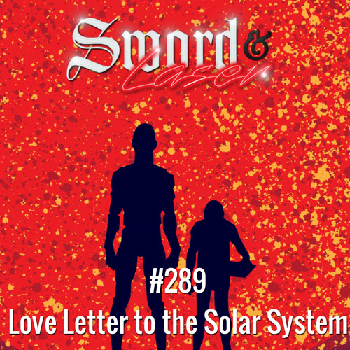 #289 - Love Letter to the Solar System