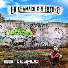 Legado 7 [Un Chamaco Sin Futuro Mix] 2017 #LightItUp // Plebiyo 5incoSie7e Razza!!