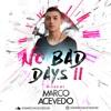 Marco Acevedo - No Bad Days II