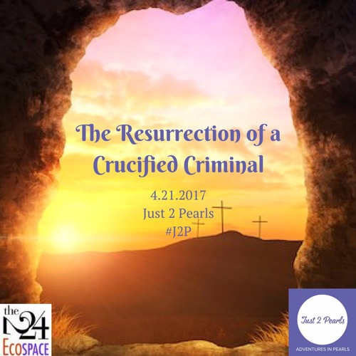 The Resurrection of a Crucified Criminal