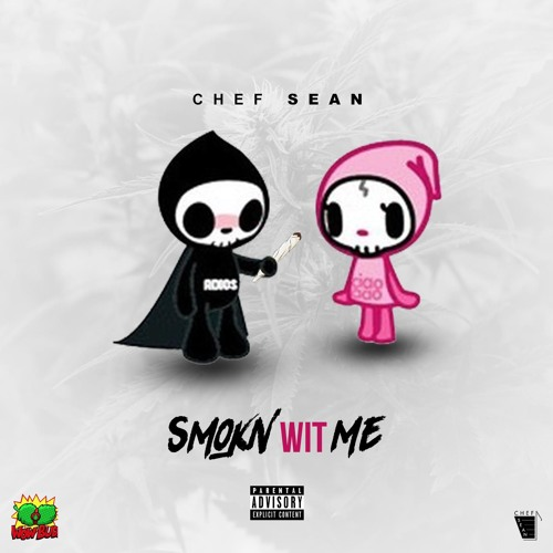 Chef Sean - Smokn Wit Me [FULL TRACK ]