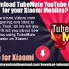 How to download TubeMate YouTube Downloader for your Xiaomi Mobiles?