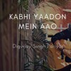 Kabhi Yaadon Mein  Digvijay Singh Pariyar Cover  Arijit Singh  Palak Muchhal