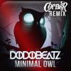 Dodobeatz - Minimal Owl (Corner Remix)[FREE DOWNLOAD]