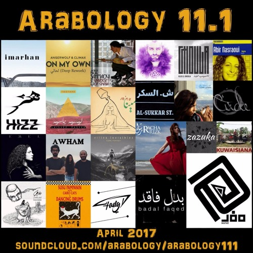 Arabology 11.1 [Alternative Arabic Music, April 2017]
