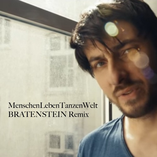 Menschen Leben Tanzen Welt (Bratenstein Remix)