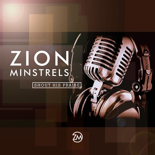 Zion Minstrels - Hold On