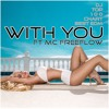 With You (Come On Baby Light My Fire) ft MC Freeflow