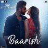Baarish - (Half Girlfriend) Ash King, Shashaa TirupatiBaarish - (Half Girlfriend) Ash King, Shashaa
