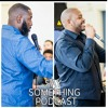 Say Something Episode 11 - Who's The Man?
