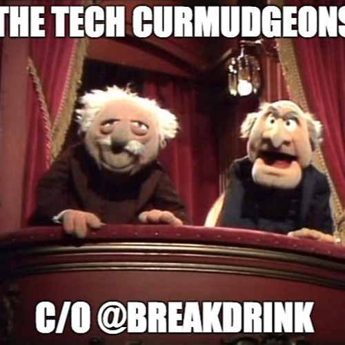 Episode #7: The Technology Curmudgeons