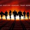 Justice League Trap Remix - Cornbeefsoup