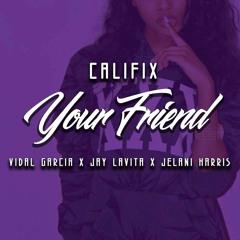 Your Friend (feat. Vidal Garcia & Jay Lavita & Jelani Harris)