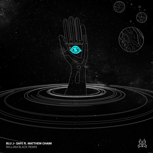 BLU J - Safe ft. Matthew Chaim (William Black Remix)