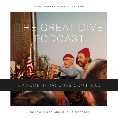 Episode 4 - The Big Fish Series -Jacques Cousteau Pt 1