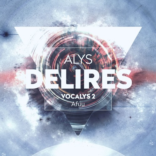 Délires (feat. Alys) [FREE DOWNLOAD] #VOCALYS2
