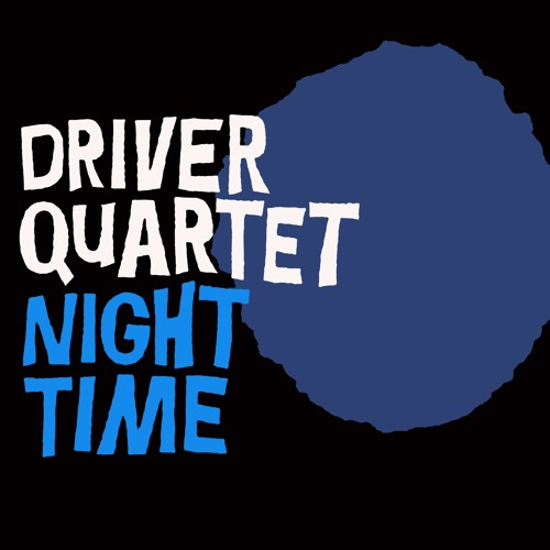 Driver Quartet 'Night Time'