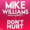 Mike Williams ft. Brëzy - Don't Hurt [High Quality] (OUT NOW!)