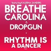 Breathe Carolina & Dropgun ft. Kaleena Zanders - Rhythm Is A Dancer (OUT NOW!)