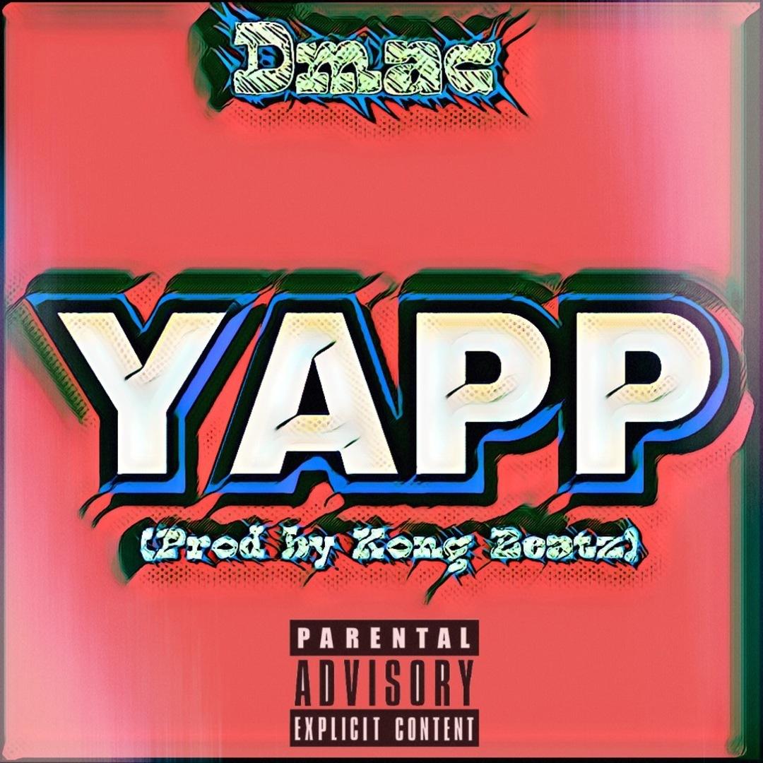 Dmac - Yapp (prod. KongBeatz) [Thizzler.com Exclusive]