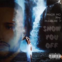 Show You Off (feat Pleasure P)