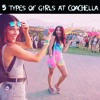 5 Types of Girls at Coachella